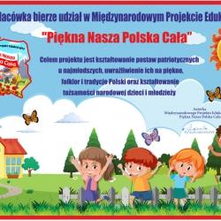 """Międzynarodowy Projekt Edukacyjny """"Piękna nasza Polska Cała"""" Rok Szkolny 2020/2021"""